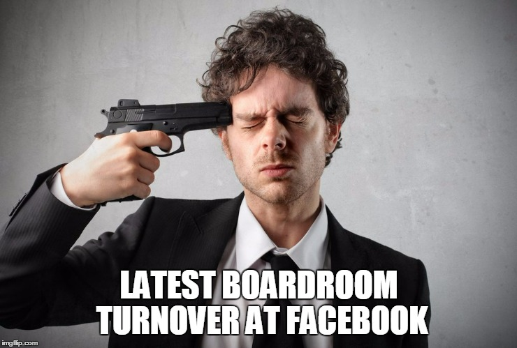 LATEST BOARDROOM TURNOVER AT FACEBOOK | made w/ Imgflip meme maker