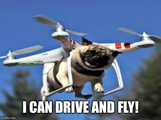 I CAN DRIVE AND FLY! | made w/ Imgflip meme maker