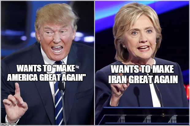 "Clinton vs Trump | WANTS TO ""MAKE AMERICA GREAT AGAIN"" WANTS TO MAKE IRAN GREAT AGAIN 