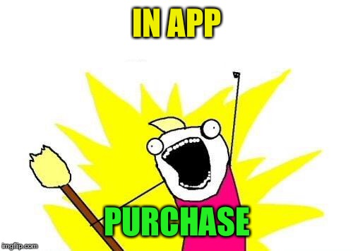 IN APP PURCHASE | made w/ Imgflip meme maker