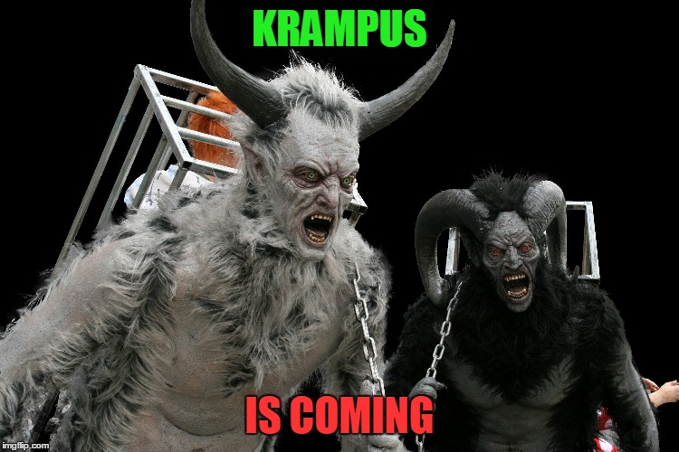 KRAMPUS IS COMING | made w/ Imgflip meme maker
