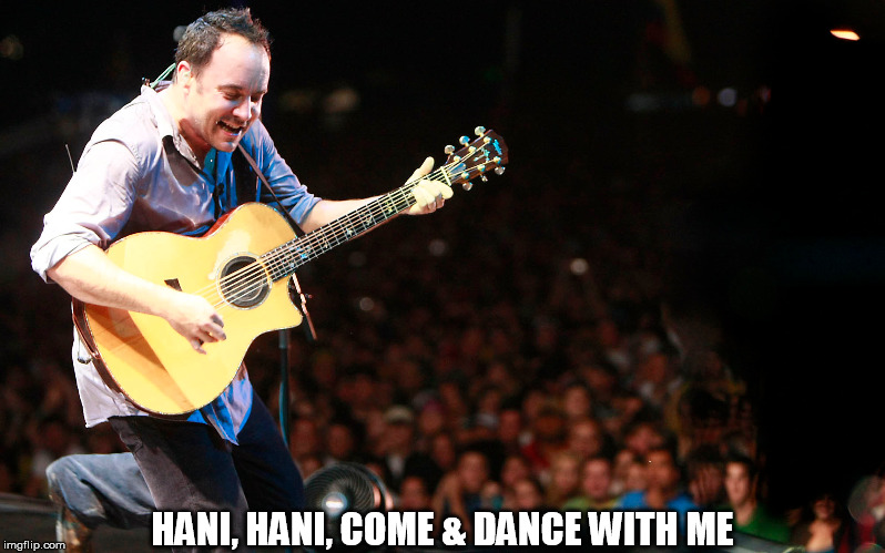 DMB #36 | HANI, HANI, COME & DANCE WITH ME | image tagged in dmb,36,hani hani come  dance with me | made w/ Imgflip meme maker