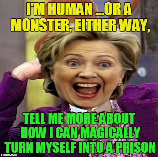 I'M HUMAN ...OR A MONSTER, EITHER WAY, TELL ME MORE ABOUT HOW I CAN MAGICALLY TURN MYSELF INTO A PRISON | made w/ Imgflip meme maker