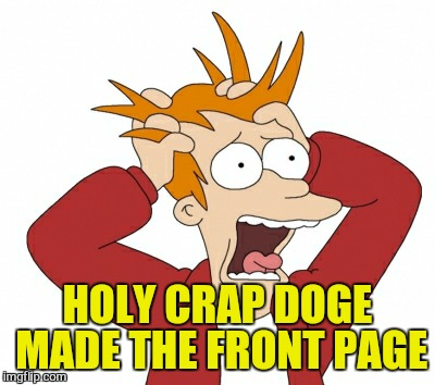 HOLY CRAP DOGE MADE THE FRONT PAGE | made w/ Imgflip meme maker