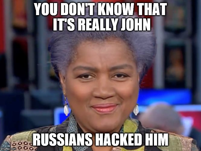 YOU DON'T KNOW THAT IT'S REALLY JOHN RUSSIANS HACKED HIM | made w/ Imgflip meme maker