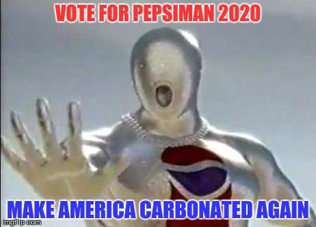 Better Than the Current Candidates | VOTE FOR PEPSIMAN 2020 MAKE AMERICA CARBONATED AGAIN | image tagged in pepsiman whooooooa,america,pepsiman,election 2020,voter,carbonation | made w/ Imgflip meme maker