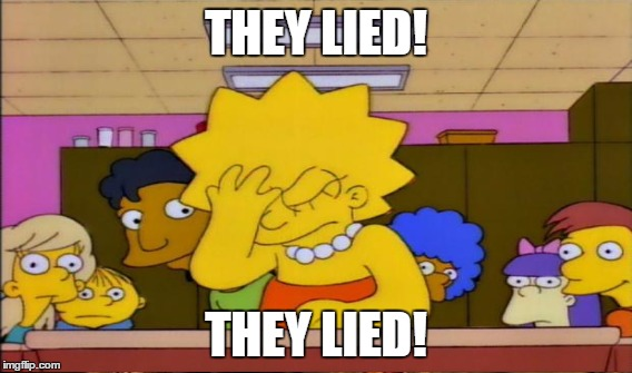THEY LIED! THEY LIED! | made w/ Imgflip meme maker
