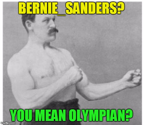 BERNIE_SANDERS? YOU MEAN OLYMPIAN? | made w/ Imgflip meme maker