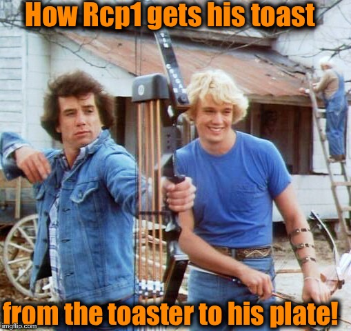 How Rcp1 gets his toast from the toaster to his plate! | made w/ Imgflip meme maker