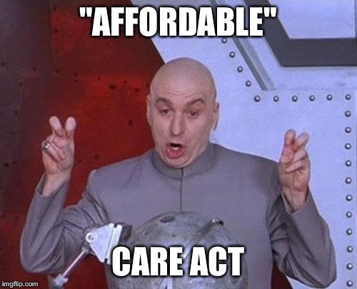 "Dr Evil Laser Meme | ""AFFORDABLE"" CARE ACT 
