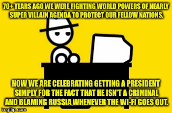 70+ YEARS AGO WE WERE FIGHTING WORLD POWERS OF NEARLY SUPER VILLAIN AGENDA TO PROTECT OUR FELLOW NATIONS. NOW WE ARE CELEBRATING GETTING A P | made w/ Imgflip meme maker