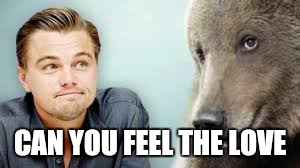 Leo | CAN YOU FEEL THE LOVE | image tagged in memes,leo | made w/ Imgflip meme maker