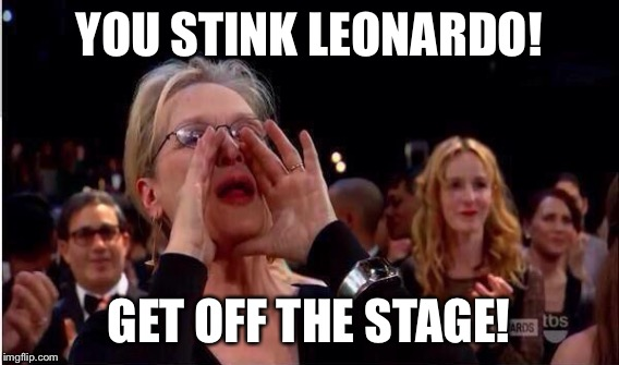 YOU STINK LEONARDO! GET OFF THE STAGE! | made w/ Imgflip meme maker