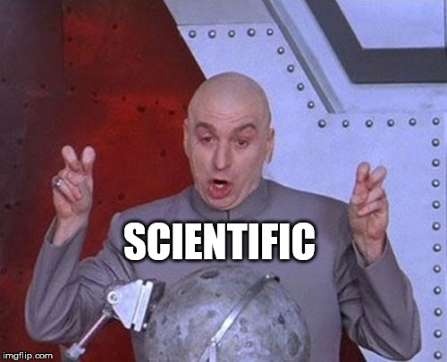 Dr Evil Laser Meme | SCIENTIFIC | image tagged in memes,dr evil laser | made w/ Imgflip meme maker