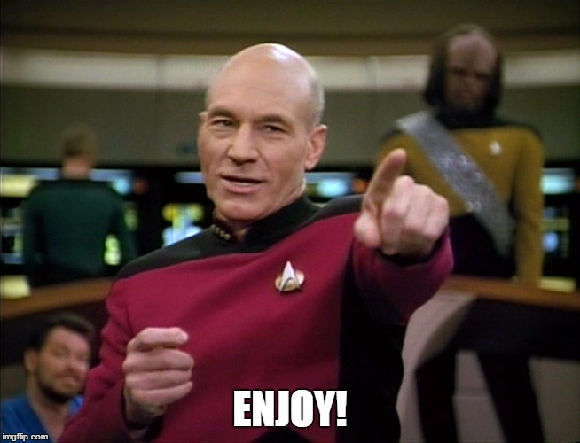 Picard You Da Man | ENJOY! | image tagged in picard you da man | made w/ Imgflip meme maker