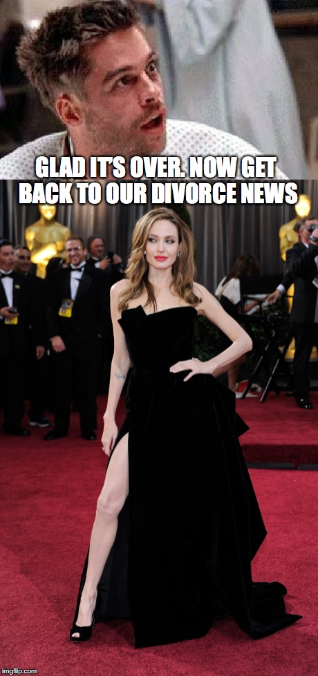 GLAD IT'S OVER. NOW GET BACK TO OUR DIVORCE NEWS | made w/ Imgflip meme maker
