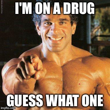 FRANGO |  I'M ON A DRUG; GUESS WHAT ONE | image tagged in memes,frango | made w/ Imgflip meme maker