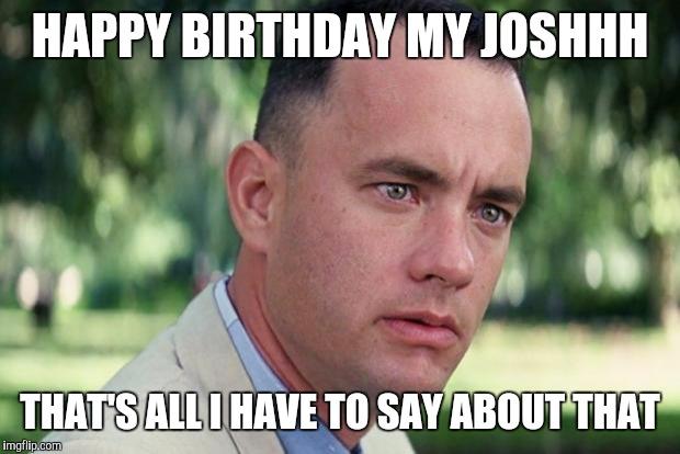 1dzqft forrest gump birthday memes