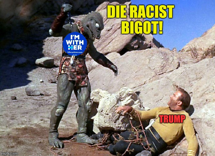 DIE RACIST BIGOT! TRUMP | made w/ Imgflip meme maker