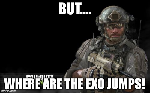 Modern Warfare 3 | BUT.... WHERE ARE THE EXO JUMPS! | image tagged in memes,modern warfare 3 | made w/ Imgflip meme maker