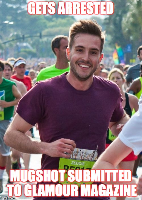 Ridiculously Photogenic Guy | GETS ARRESTED MUGSHOT SUBMITTED TO GLAMOUR MAGAZINE | image tagged in memes,ridiculously photogenic guy | made w/ Imgflip meme maker