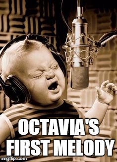 Octavia's First Melody - Use The Username Weekend |  OCTAVIA'S FIRST MELODY | image tagged in singing baby in studio,octavia_melody,recording studio,save steve harvey,use the username weekend,mlp | made w/ Imgflip meme maker