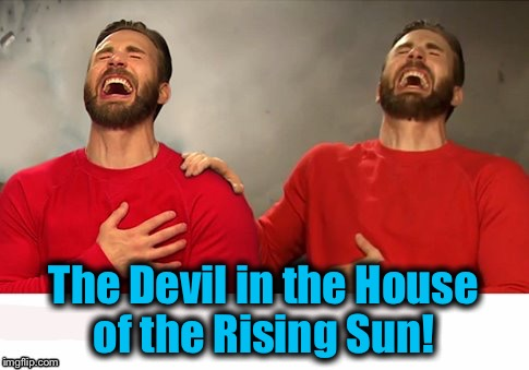 The Devil in the House of the Rising Sun! | made w/ Imgflip meme maker