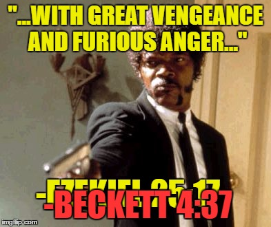 "username weekend - not my president | ""...WITH GREAT VENGEANCE AND FURIOUS ANGER..."" -EZEKIEL 25:17 -BECKETT 4:37 
