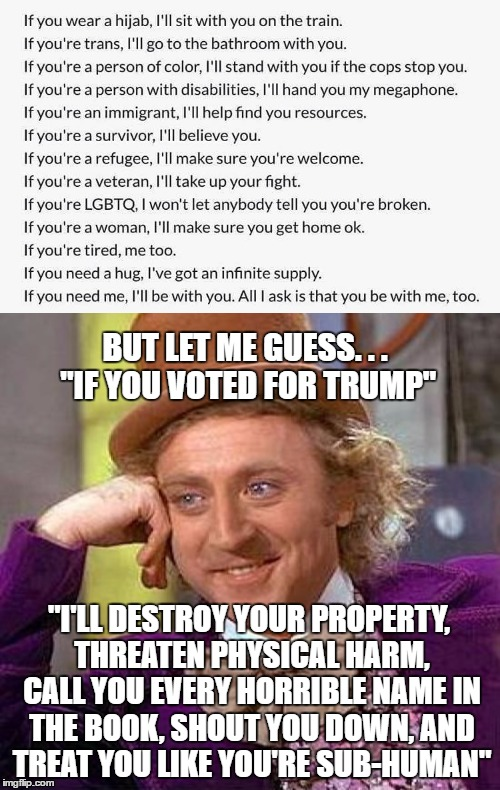 "The Truth Behind This Goofy Meme Making its Way Around Social Media | BUT LET ME GUESS. . . ""IF YOU VOTED FOR TRUMP"" ""I'LL DESTROY YOUR PROPERTY, THREATEN PHYSICAL HARM, CALL YOU EVERY HORRIBLE NAME IN THE BOOK 