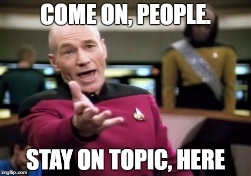 Image result for stay on topic meme