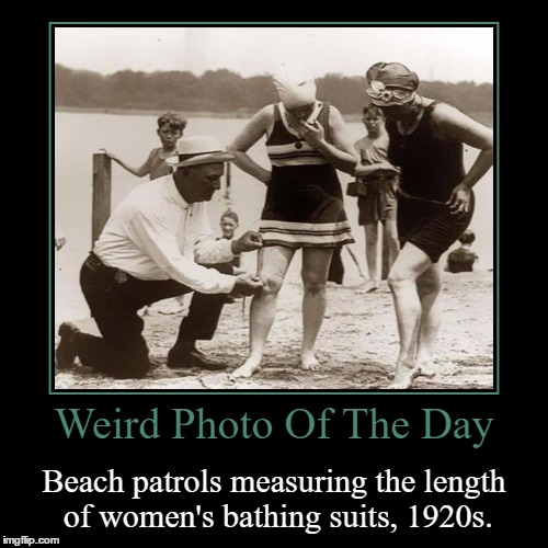 Too Much Skin Could Get You In Big Trouble | Weird Photo Of The Day | Beach patrols measuring the length of women's bathing suits, 1920s. | image tagged in funny,demotivationals,weird,photo of the day,beach patrols,women's bathing suits | made w/ Imgflip demotivational maker