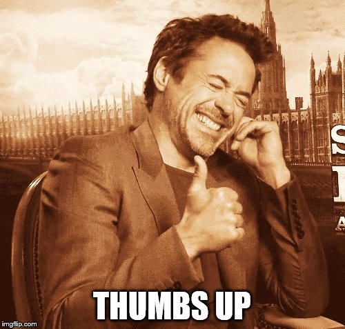 laughing | THUMBS UP | image tagged in laughing | made w/ Imgflip meme maker