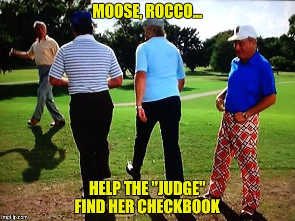 "MOOSE, ROCCO... HELP THE ""JUDGE"" FIND HER CHECKBOOK 