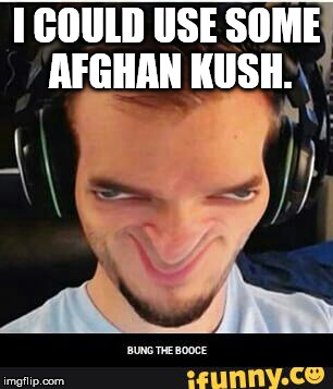 I COULD USE SOME AFGHAN KUSH. | made w/ Imgflip meme maker