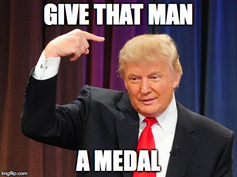 1e1zgb image tagged in trump medal imgflip