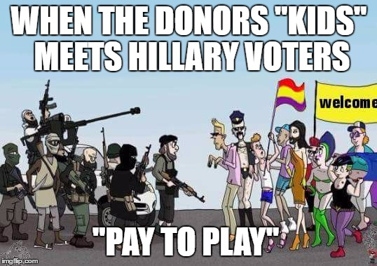"Clinton war/ open borders  | WHEN THE DONORS ""KIDS""  MEETS HILLARY VOTERS ""PAY TO PLAY"" 