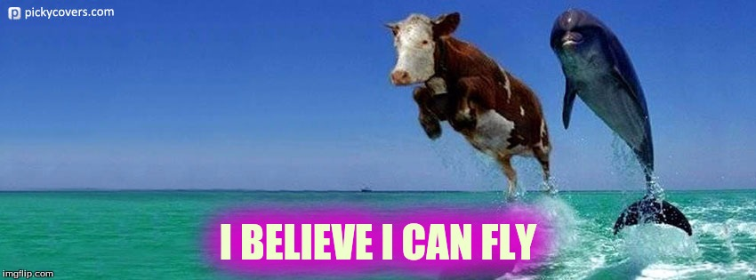 I BELIEVE I CAN FLY | made w/ Imgflip meme maker