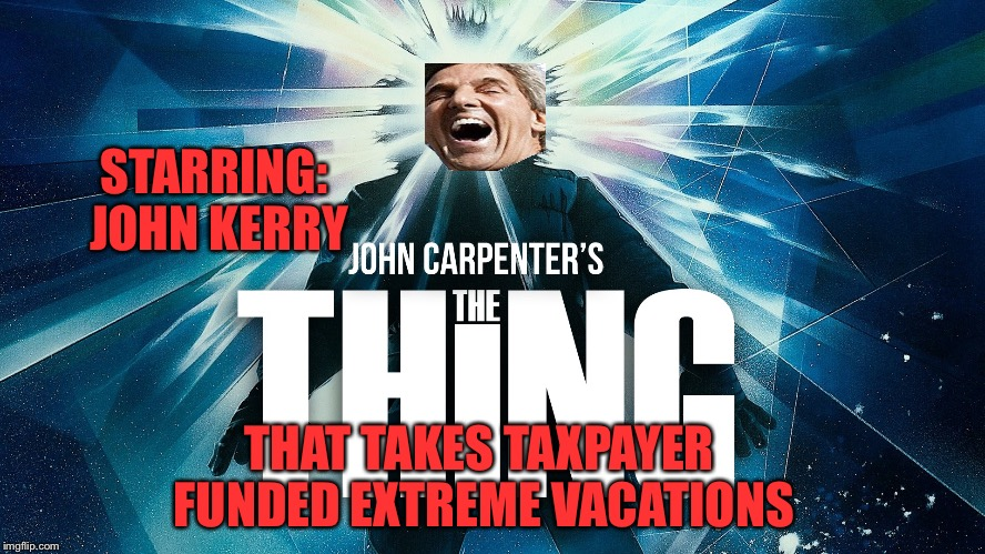 John Kerry in Antartica |  STARRING: JOHN KERRY; THAT TAKES TAXPAYER FUNDED EXTREME VACATIONS | image tagged in john kerry,climate change,taxpayer,travel | made w/ Imgflip meme maker