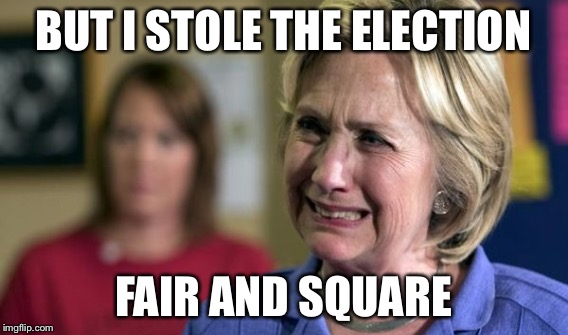 BUT I STOLE THE ELECTION FAIR AND SQUARE | made w/ Imgflip meme maker