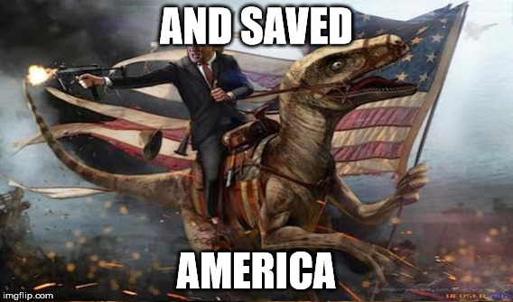 AND SAVED AMERICA | made w/ Imgflip meme maker