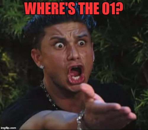 WHERE'S THE 01? | made w/ Imgflip meme maker