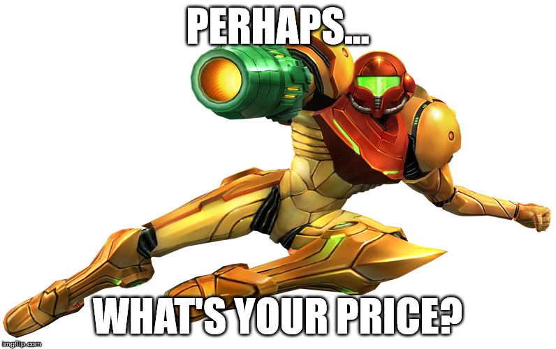 See You Next Meme | PERHAPS... WHAT'S YOUR PRICE? | image tagged in see you next meme | made w/ Imgflip meme maker