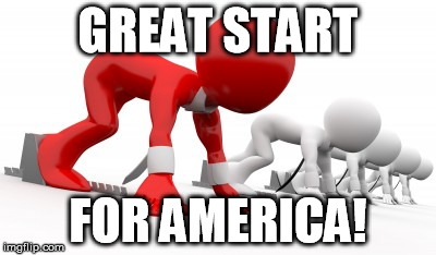 GREAT START FOR AMERICA! | made w/ Imgflip meme maker