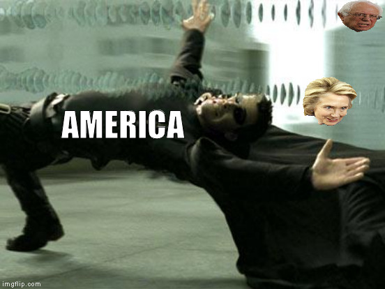 America! Sometimes, we can dodge bullets | AMERICA | image tagged in memes,neo dodging bullets,donald trump approves,hillary clinton for prison hospital 2016,bernie sanders | made w/ Imgflip meme maker