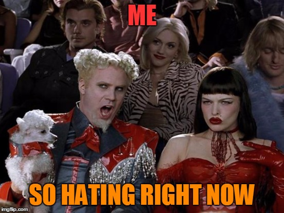 ME SO HATING RIGHT NOW | made w/ Imgflip meme maker