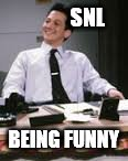 SNL BEING FUNNY | made w/ Imgflip meme maker