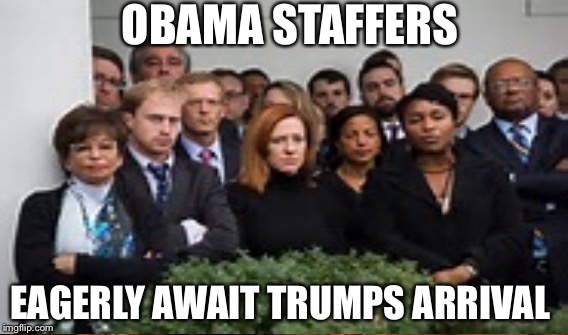 If you watch the news and are conservative you'll find this quite hilarious  |  OBAMA STAFFERS; EAGERLY AWAIT TRUMPS ARRIVAL | image tagged in sad,unhappy people,politics,obama | made w/ Imgflip meme maker