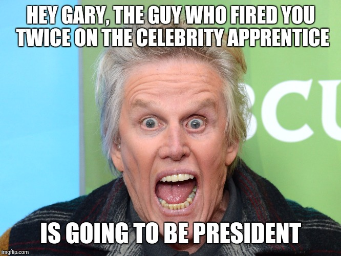 1e6yi1 crazy gary busey meme generator imgflip