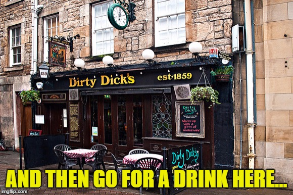 AND THEN GO FOR A DRINK HERE... | made w/ Imgflip meme maker
