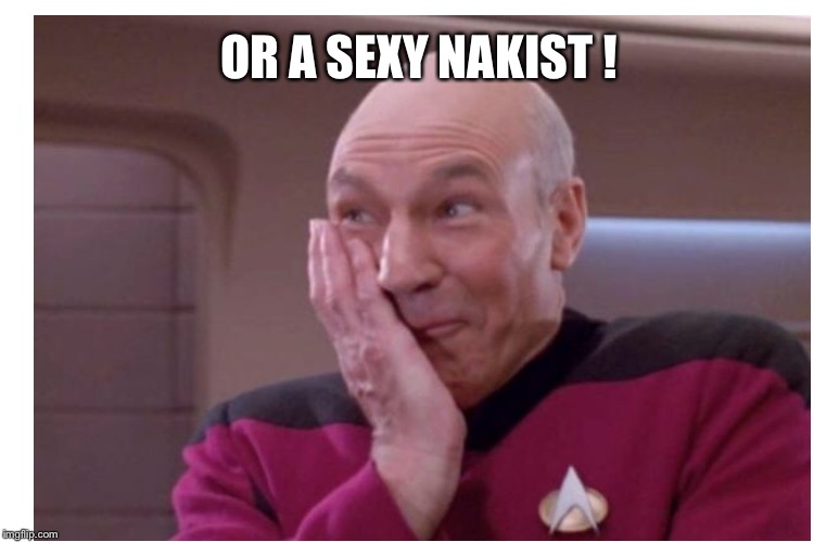 OR A SEXY NAKIST ! | made w/ Imgflip meme maker